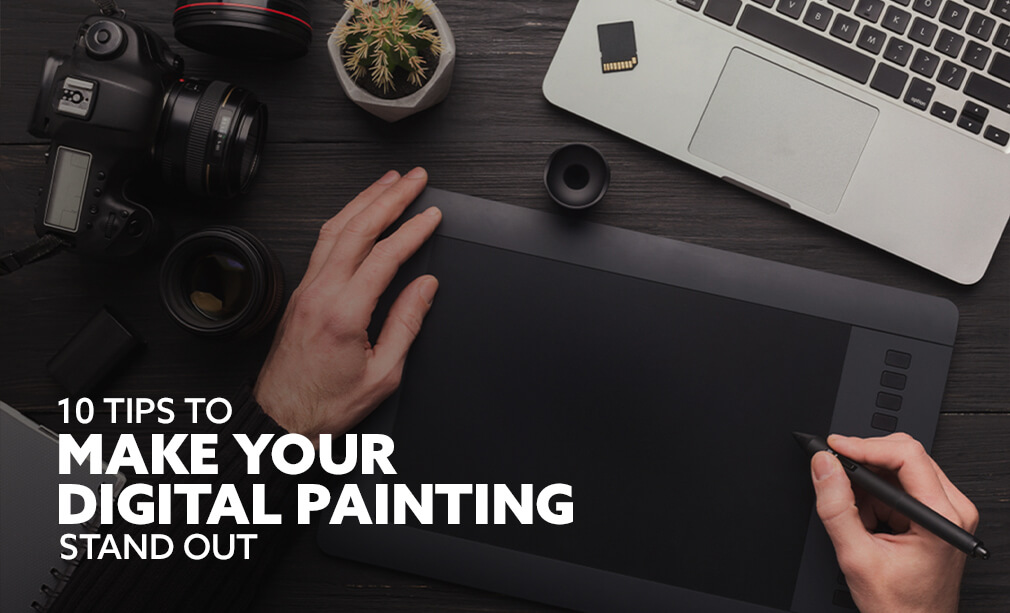 10 Tips to Make your Digital Painting Stand Out