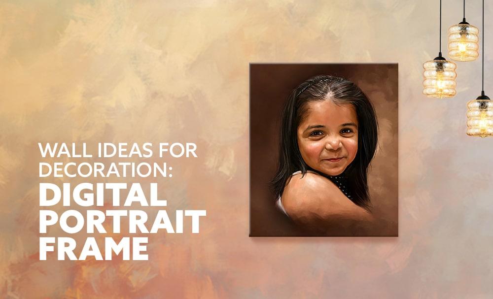 Digital Portrait Frame wall ideas for decoration