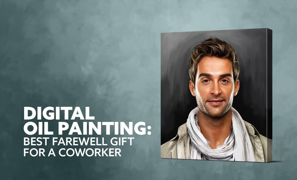 Digital Oil Painting: Best Farewell Gift for a Coworker
