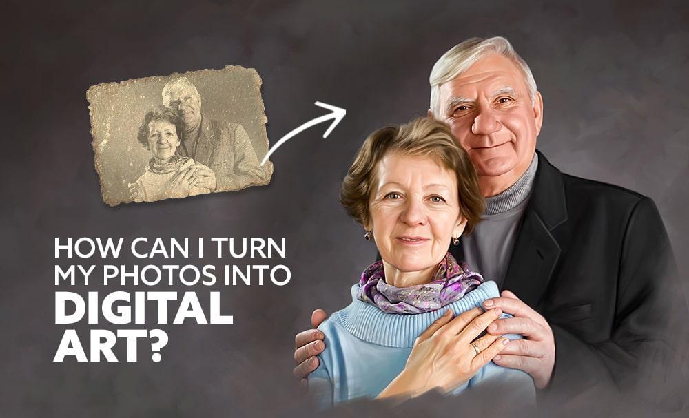 How can I turn my photos into Digital Art?
